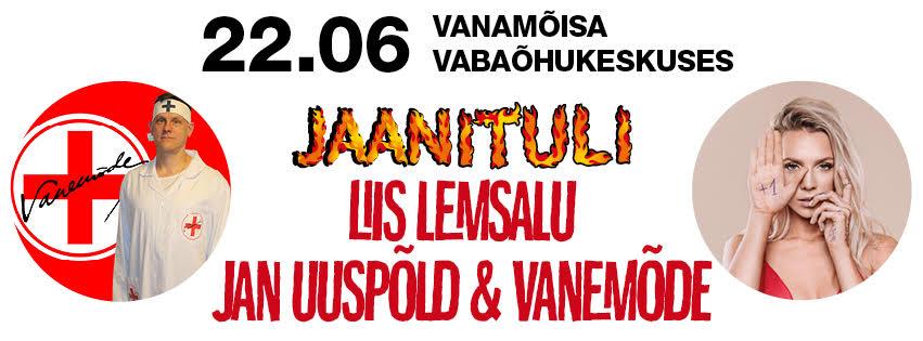 Vanamõisa Jaanituli - Liis Lemsalu, Jan Uuspõld ja ansambel Vanemõde